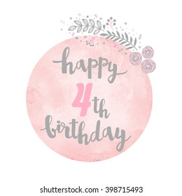 Happy 4th Birthday greeting card. Floral pattern. Watercolor background. Calligraphy lettering