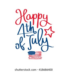 Happy 4th of July. The trend calligraphy. Excellent gift card to the day of Independence. American flag. Vector illustration on white background.