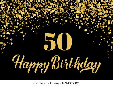 Happy 50th Birthday handwritten celebration poster. Black and gold confetti birthday or anniversary party decorations. Easy to edit vector template for greeting card, postcard, banner, sign, etc.