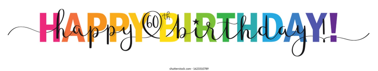 HAPPY 60th BIRTHDAY! colorful vector mixed typography banner with brush calligraphy