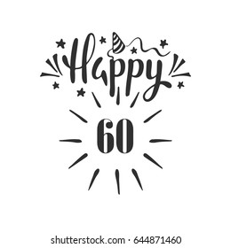 Happy 60th Birthday.  Lettering. Hand drawn vector illustration, design, greeting card, logo.