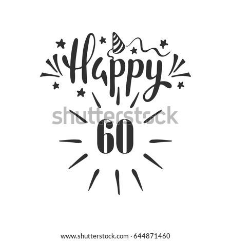 Happy 60th Birthday Lettering Hand Drawn Vector Illustration Design Greeting Card