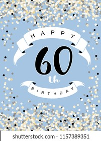 Happy 60th Birthday Vector Illustration. Delicate Tiny Confetti on a Light Blue Background. White Ribbon with Black Letters. Cute Birthday Card. Round Shape confetti Rain.