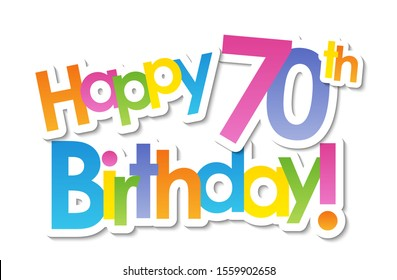 HAPPY 70th BIRTHDAY! colorful vector typography banner