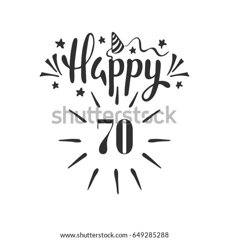 Happy 70th Birthday Lettering Hand Drawn Vector Illustration Design Greeting Card