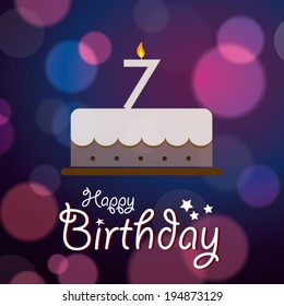 Happy 7th Birthday - Bokeh Vector Background with cake.