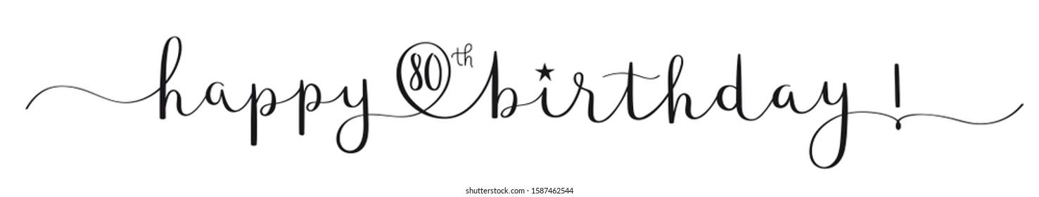 HAPPY 80th BIRTHDAY! black vector brush calligraphy banner