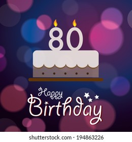 Happy 80th Birthday - Bokeh Vector Background with cake.