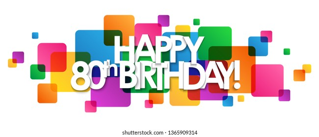 HAPPY 80th BIRTHDAY! colorful typography banner
