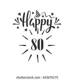 Happy 80th Birthday.  Lettering. Hand drawn vector illustration, design, greeting card, logo.