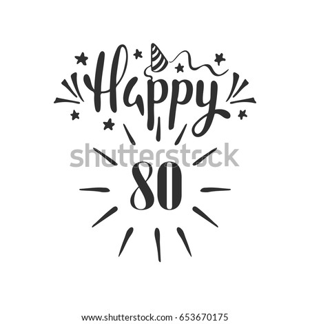 Happy 80th Birthday Lettering Hand Drawn Vector Illustration Design Greeting Card
