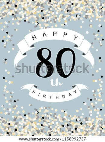 Happy 80th Birthday Vector Illustration Delicate Tiny Confetti On A Light Pale Blue Background White Ribbon With Black Letters Cute Card