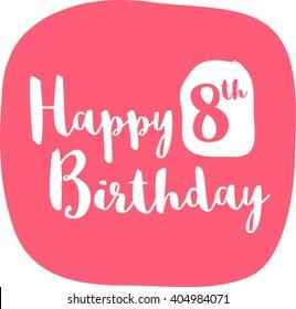 Happy 8th Birthday Card (Brush Lettering Vector Design)