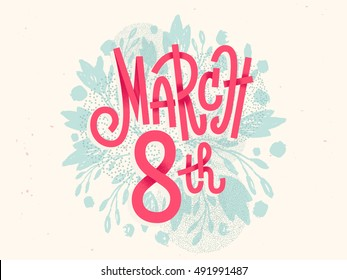 Happy 8th of March lettering, the international women's day, girly greeting card with fun pink lettering