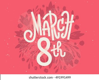 Happy 8th of March  lettering, the international women's day  lettering, girly greeting card with fun white  lettering on pink