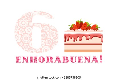 """Happy anniversary. Big strawberry cake and number 6 on white background. The inscription in Spanish """" congratulations!"""". Girl's birthday. Color card."""