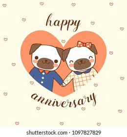 Happy anniversary card. Cute cartoon pugs with text happy anniversary. Flat design. Colored vector illustration.