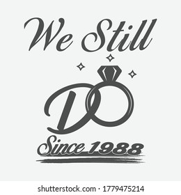 Happy anniversary design, We still do since 1988 victor