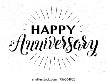 Happy Anniversary hand lettering. Handmade calligraphy vector illustration. Perfect for greeting card, text banner, invitation