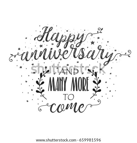 happy anniversary and many more to come beautiful hand drawn quote hand lettering vintage