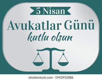 Happy April 5 lawyers day Turkish : 5 nisan avukatlar gunu kutlu olsun