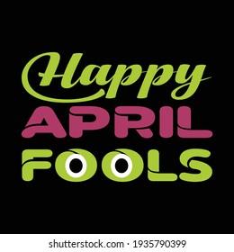 Happy april fools typography t shirt design for april fools typography  t shirt design lover.