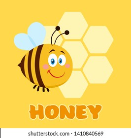 Happy Bee Cartoon Character Bee Flying In Front Of A Honeycombs With Text. Vector Illustration Flat With Background