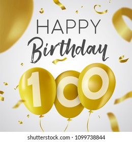 Happy Birthday 100 one hundred years, luxury design with gold balloon number and golden confetti decoration. Ideal for party invitation or greeting card. EPS10 vector.