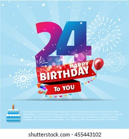 Happy Birthday 24 date , fun celebration greeting card with number, text label and colorful fireworks design. EPS10 vector.