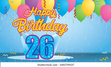 Happy Birthday 26 Greeting card. Blue candle lit in the form of a number being lit by two reflectors in a room with balloons floating with streamers and confetti falling to the floor. Vector image
