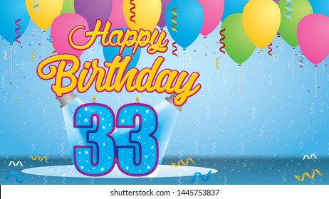 Happy Birthday 33 Greeting card. Blue candle lit in the form of a number being lit by two reflectors in a room with balloons floating with streamers and confetti falling to the floor. Vector image