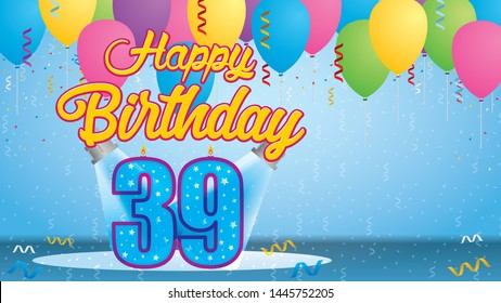 Happy Birthday 39 Greeting card. Blue candle lit in the form of a number being lit by two reflectors in a room with balloons floating with streamers and confetti falling to the floor. Vector image
