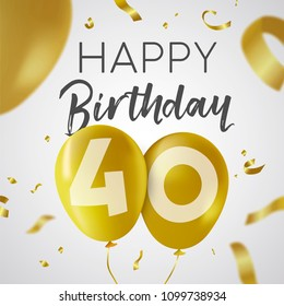 Happy Birthday 40 forty years, luxury design with gold balloon number and golden confetti decoration. Ideal for party invitation or greeting card. EPS10 vector.