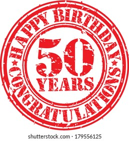 Happy birthday 50 years grunge rubber stamp, vector illustration