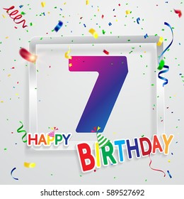 Happy Birthday 7 date , fun celebration greeting card with number, text label and colorful confetti design. EPS10 vector.