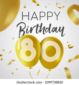 Happy Birthday 80 eighty years, luxury design with gold balloon number and golden confetti decoration. Ideal for party invitation or greeting card. EPS10 vector.