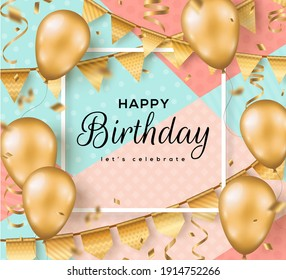 Happy Birthday background with frame. Greeting card, poster template, party invitation layout. Vector Illustration. Golden foil confetti, 3d realistic glitter gold balloons and buntings.