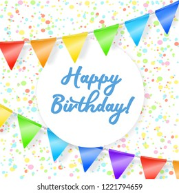 Happy birthday background with garland of colored flags and confetti. Vector greeting card