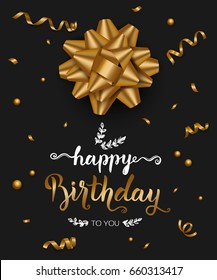 Happy Birthday background with handwritten brush calligraphy, gold bow and confetti. Vector illustration.