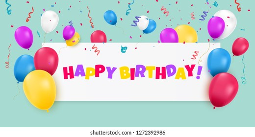 Happy Birthday banner with color balloons and confetti on blue background. Vector illustration