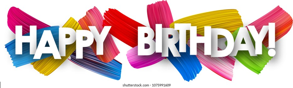 Happy birthday banner with colorful watercolor brush strokes. Vector paper illustration.
