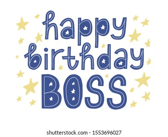 happy birthday, Boss quote for card. Stars decor. Blue and yellow color.