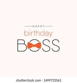 happy birthday boss vector template. Design for banner; greeting cards or print.