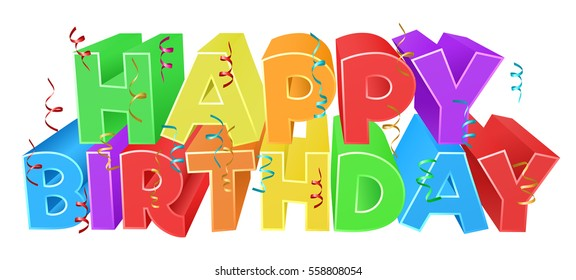 A Happy Birthday bright color word text sign with confetti streamers