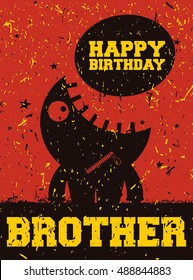 Happy birthday Brother, invitation card with cute monster and chat bubble on grunge background, vector illustration
