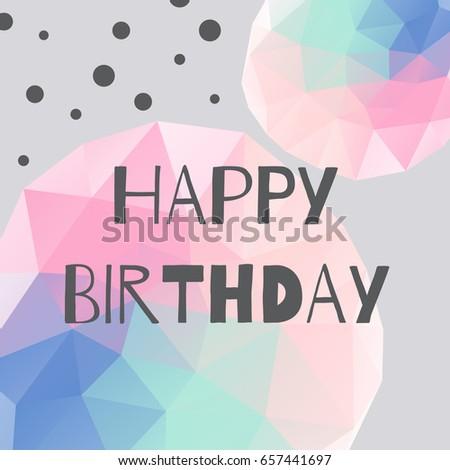 Happy Birthday Card Abstract Polygonal Mosaic Stock Vector Royalty