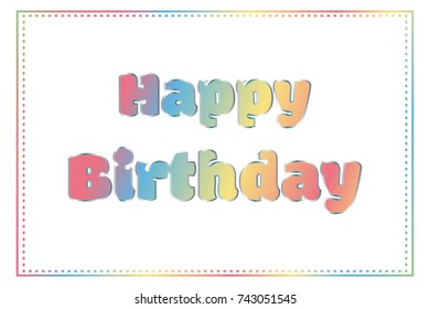 Happy Birthday Card Background With Colorful Frame. Vector Illustration