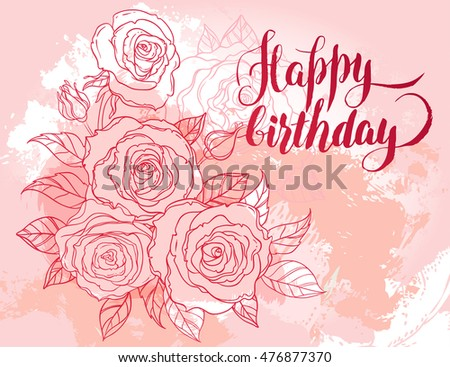 Happy Birthday Card Beautiful Roses Bouquet Drawing On Beige Grunge Background Hand Drawn Vector