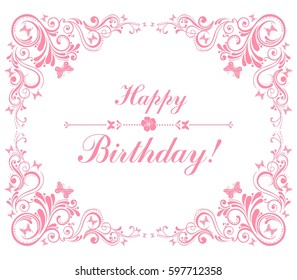 Happy birthday card. Celebration background with pink flowers, butterfly and place for your text. Flower frame isolated on White background. Vector illustration