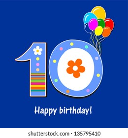 Happy birthday card. Celebration blue background with number ten, balloon and place for your text. Vector illustration